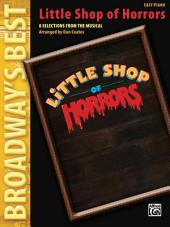 Little Shop of Horrors (Broadway's Best): 8 Selections from the Musical Arranged for Easy Piano