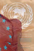 The European Union at the United Nations PDF