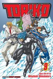 Toriko, Vol. 9: Battle Below Freezing!!