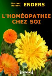 L'homéopathie chez soi: Guide pratique
