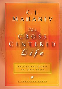 The Cross Centered Life Book