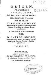 Origen, progresos y estado actual de toda la literatura: Volumen 6