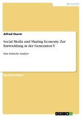 Social Media und Sharing Economy. Zur Entwicklung in der Generation Y: Eine kritische Analyse