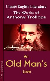 An Old Man's Love: Trollope's Works