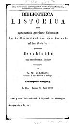 Bibliotheca historica oder systematisch geordnete   bersicht der in Deutschland und dem Auslande auf dem Gebiete der gesammten Geschichte neu erschienenen B  cher PDF