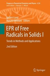 EPR of Free Radicals in Solids I: Trends in Methods and Applications, Edition 2