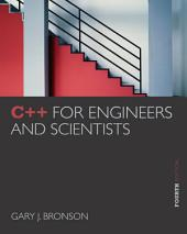 C++ for Engineers and Scientists: Edition 4