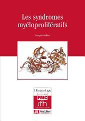 Les syndromes myéloprolifératifs