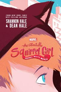 The Unbeatable Squirrel Girl  Squirrel Meets World Book