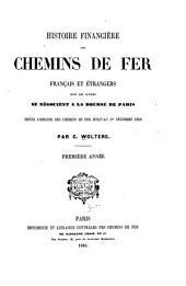 Histoire financière des chemins de fer français et étrangers dont les actions se négocient à la Bourse de Paris depuis l'origine des chemins de fer jusqu'au ler décembre 1859: Volume1