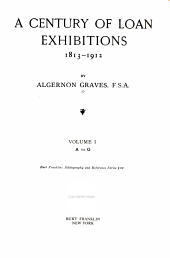 A Century of Loan Exhibitions, 1813-1912: Volume 1