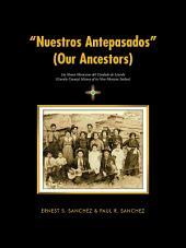 """""""Nuestros Antepasados"""" (Our Ancestors): Los Nuevo Mexicanos Del Condado De Lincoln (Lincoln County'S History of Its New Mexican Settlers)"""