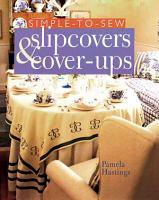 Simple to Sew Slipcovers and Cover Ups PDF