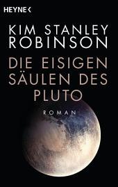 Die eisigen Säulen des Pluto: Roman