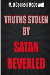 Truths Stolen by Satan Revealed