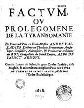 Factum, ou Prolégomène de la Tyrannomanie, de... messire André Valladier,... abbé de Sainct Arnoul, contre Lazare de Selve, le gros Coulas Pansésy dict Maghin et aultres, leurs complices, persécuteurs de l'abbaye de Sainct Arnoul et de tout l'ordre ecclésiastique