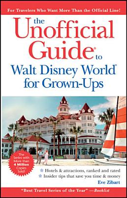 Unofficial Guide to Walt Disney World For Grown Ups PDF