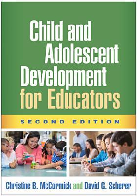 Child and Adolescent Development for Educators  Second Edition
