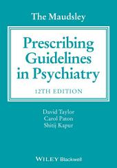The Maudsley Prescribing Guidelines in Psychiatry: Edition 12
