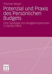 Potenzial und Praxis des Persönlichen Budgets: Eine Typologie von BudgetnutzerInnen in Deutschland