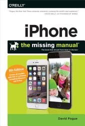 iPhone: The Missing Manual: Edition 8