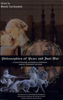 Philosophies of Peace and Just War in Greek Philosophy and Religions of Abraham PDF
