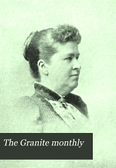 The Granite Monthly: A New Hampshire Magazine Devoted to History, Biography, Literature, and State Progress, Volume 30