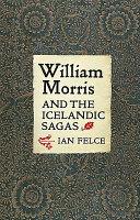 William Morris and the Icelandic Sagas Book
