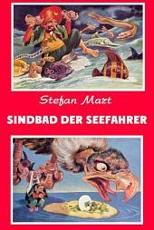 Sindbad der Seefahrer: Eine der bekanntesten Erzählung aus den morgenländischen Märchen aus Tausendundeiner Nacht