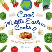 Cool Middle Eastern Cooking: Fun and Tasty Recipes for Kids