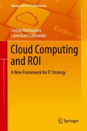 Cloud Computing and ROI: A New Framework for IT Strategy