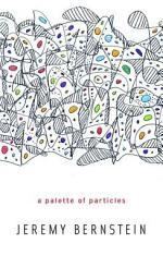 A Palette of Particles