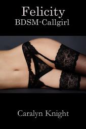 Felicity: BDSM-Callgirl