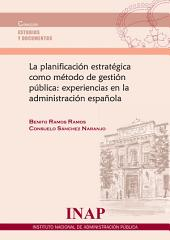 Planificación Estratégica como método de gestión pública: experiencias en la administración española