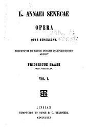 L. Annaei Senecae opera quae supersunt: Volumes 1-2