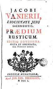 Jocobi Vanierii ... Praedium rusticum