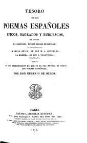 Tesoro de los poemas españoles ; epicos, sagrados y burlescos ...: precedido de una introduccion en que se da una noticia de todos los poemas españoles