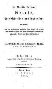 Dr. Martin Luthers Briefe, Sendschreiben und Bedenken: Band 1
