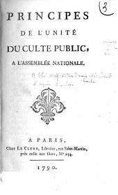 Principes de l'unité du culte public, à l'Assemblée nationale