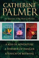 The Treasures of the Heart Collection: A Kiss of Adventure / A Whisper of Danger / A Touch of Betrayal
