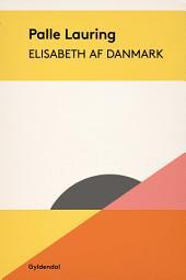 Elisabeth af Danmark: Dronningen og Dyveke