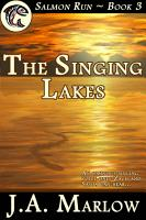 The Singing Lakes  Salmon Run   Book 3  PDF
