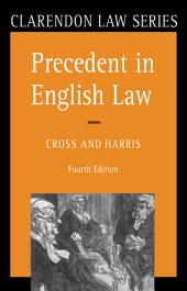 Precedent in English Law: Edition 4