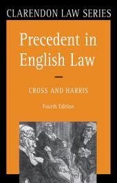Precedent in English Law: Edition 4