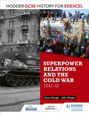 Hodder GCSE History for Edexcel  Superpower relations and the Cold War  1941 91