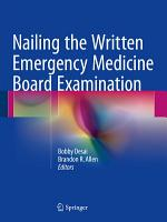 Nailing the Written Emergency Medicine Board Examination PDF