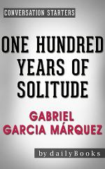 One Hundred Years of Solitude: A Novel by Gabriel Garcia Márquez | Conversation Starters