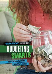Budgeting Smarts: How to Set Goals, Save Money, Spend Wisely, and More