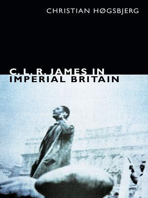 C  L  R  James in Imperial Britain PDF