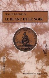 LE BLANC ET LE NOIR: Drame en quatre actes et en prose